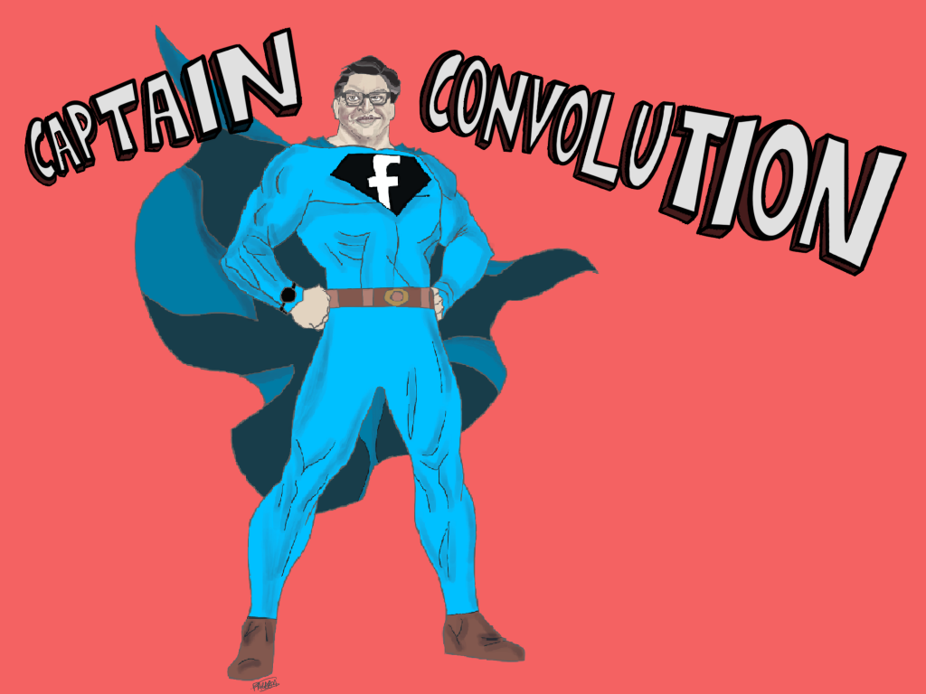 Captain Convolution — Kind of a big deal.