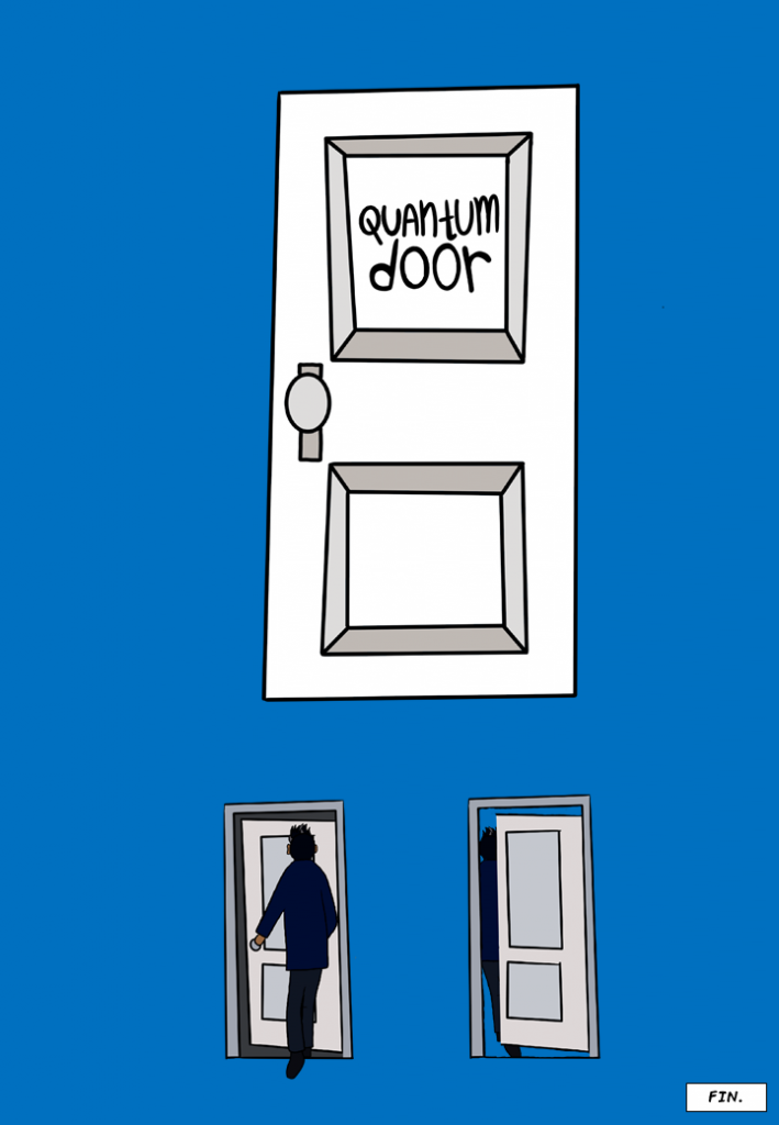 "A white door appears... It has the words ""Quantum door"" written on it. Siraj opens the door and exits through it."